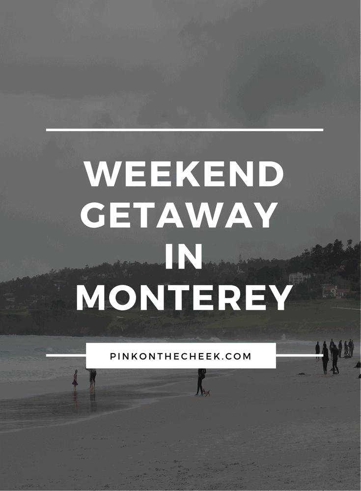 Weekend Getaway in Monterey