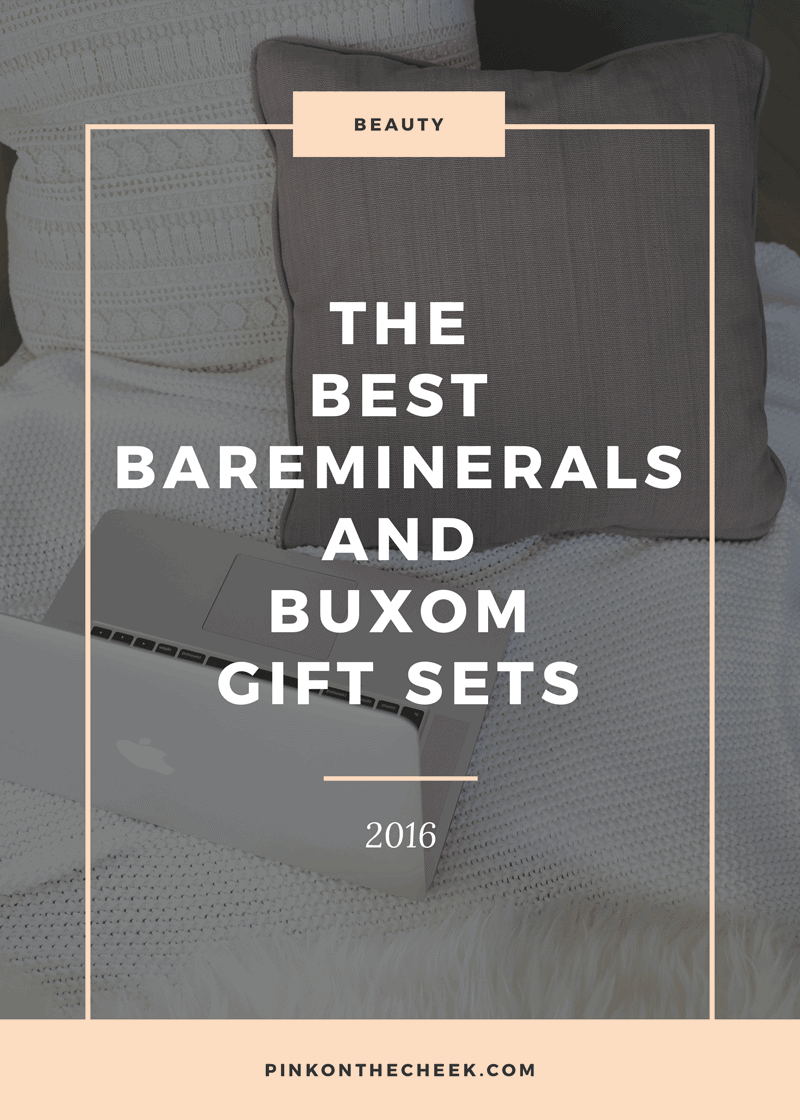 Best bareMinerals + Buxom Cosmetics Gift Sets for 2016 - Pink on the Cheek