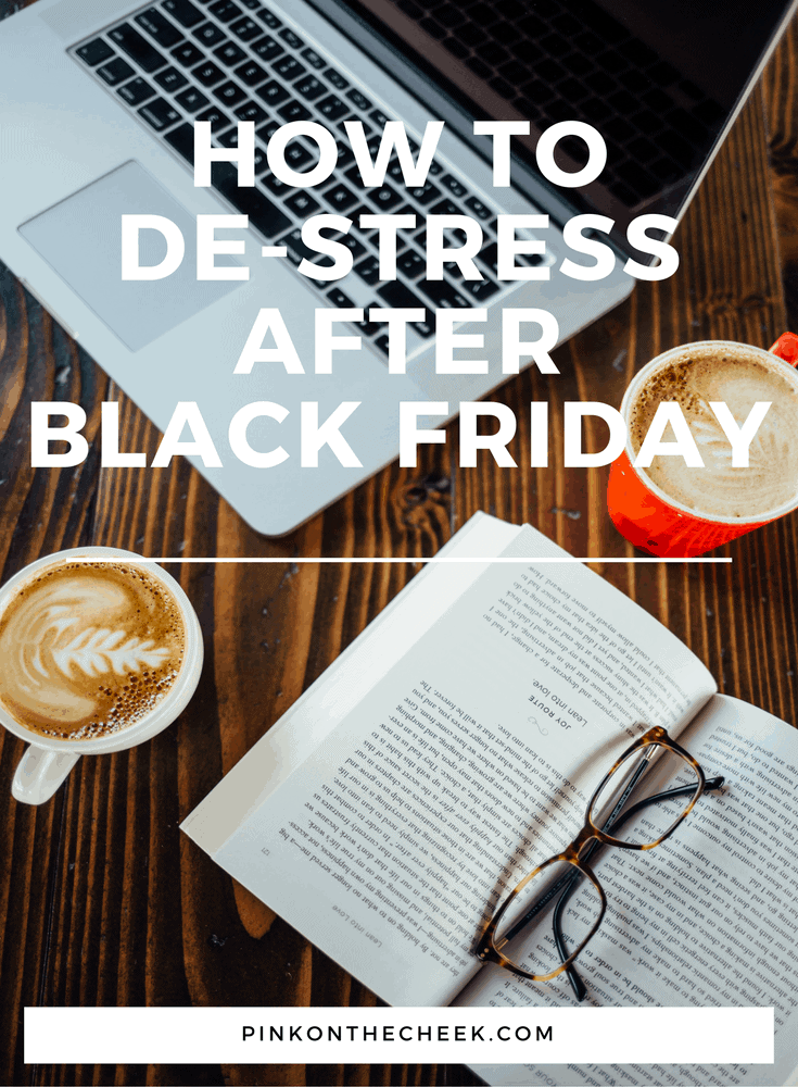 How to De-Stress After Black Friday