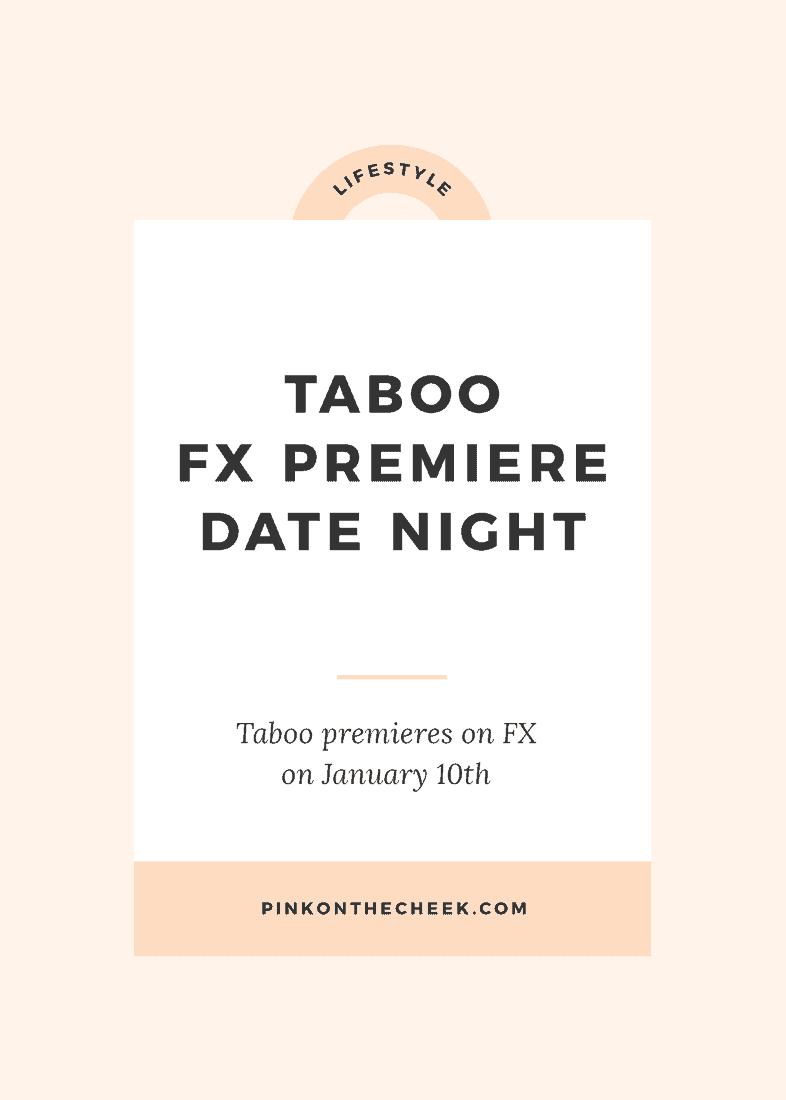 Taboo Premiere Date Night