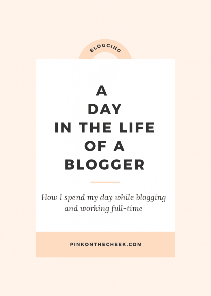 A day in the life of a blogger. How I spend my day while blogging and working full-time