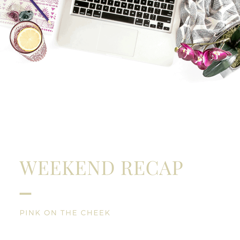 Weekend Recap