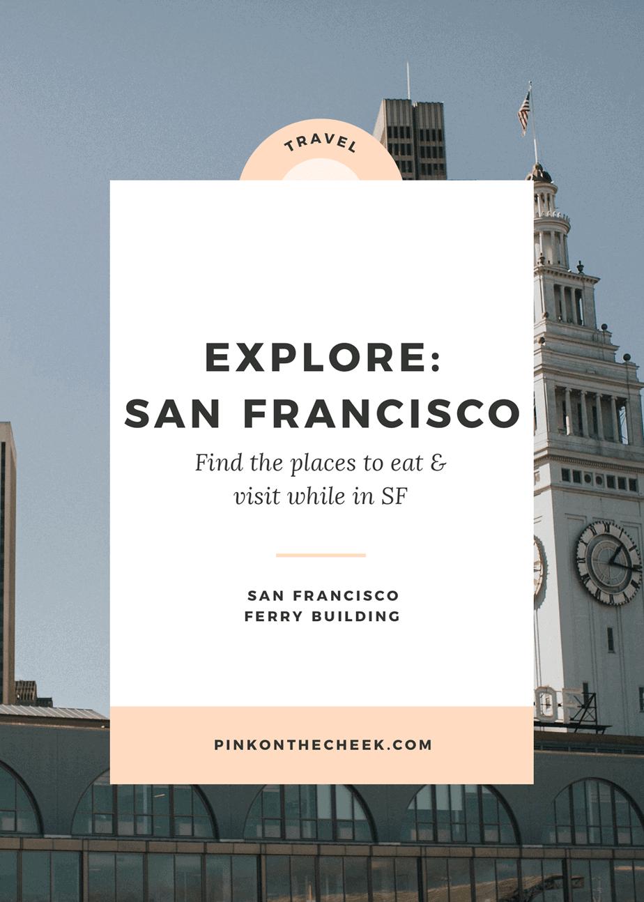 Explore San Francisco - San Francisco Ferry Building