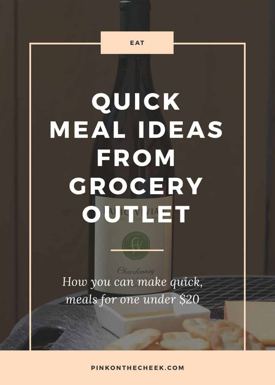 Quick Meal Ideas with Grocery Outlet
